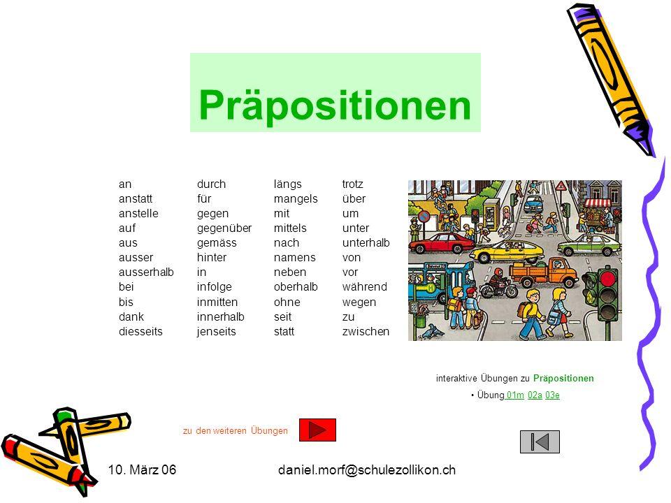 Präpositionen 10. März 06 daniel.morf@schulezollikon.ch an anstatt