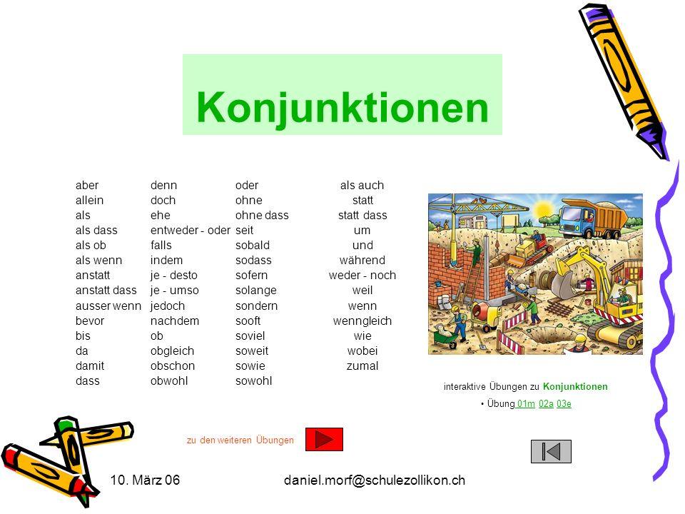 Konjunktionen 10. März 06 daniel.morf@schulezollikon.ch aber allein