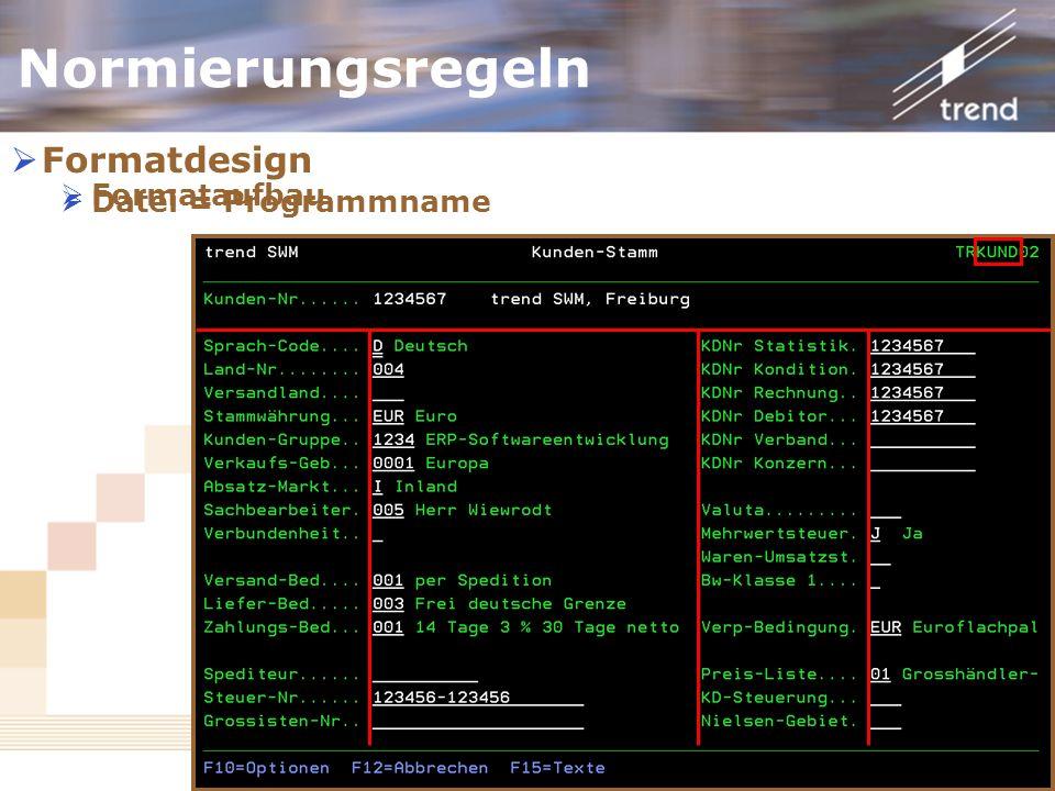 Normierungsregeln Formatdesign Formataufbau Datei = Programmname