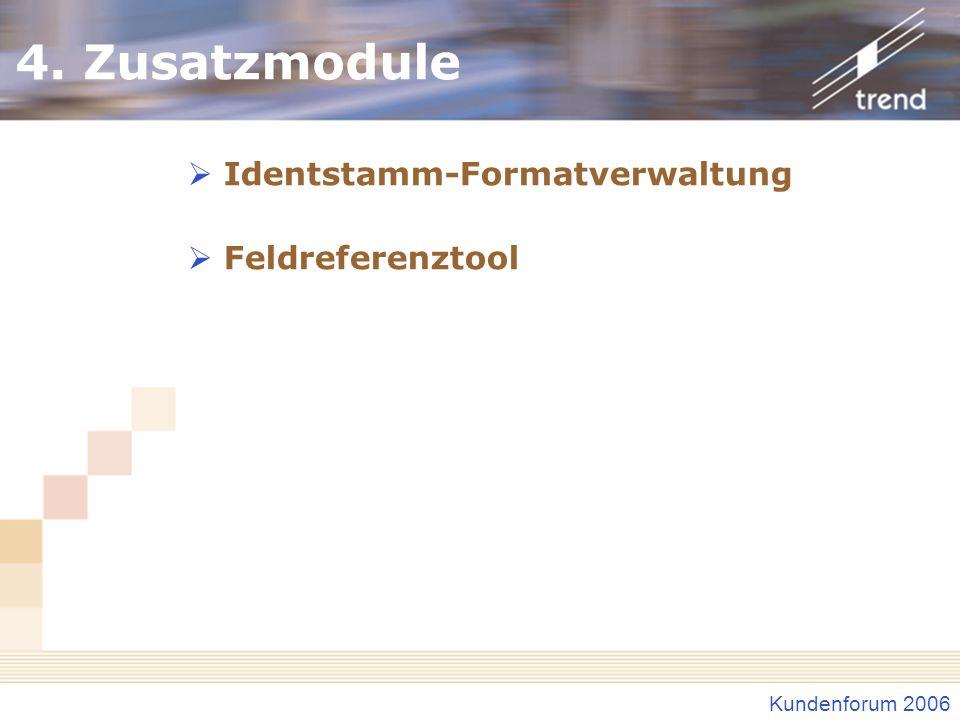 4. Zusatzmodule Identstamm-Formatverwaltung Feldreferenztool