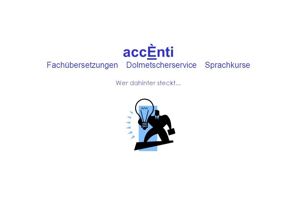 accÈnti Fachübersetzungen Dolmetscherservice Sprachkurse Wer dahinter steckt...