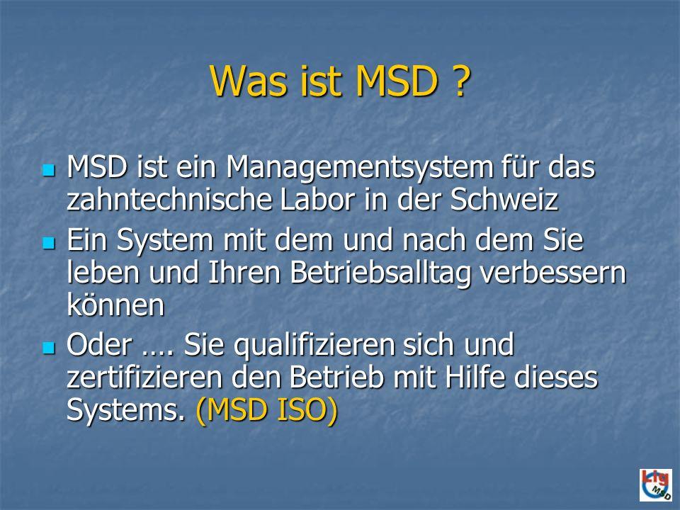Was ist MSD MSD ist ein Managementsystem für das zahntechnische Labor in der Schweiz.