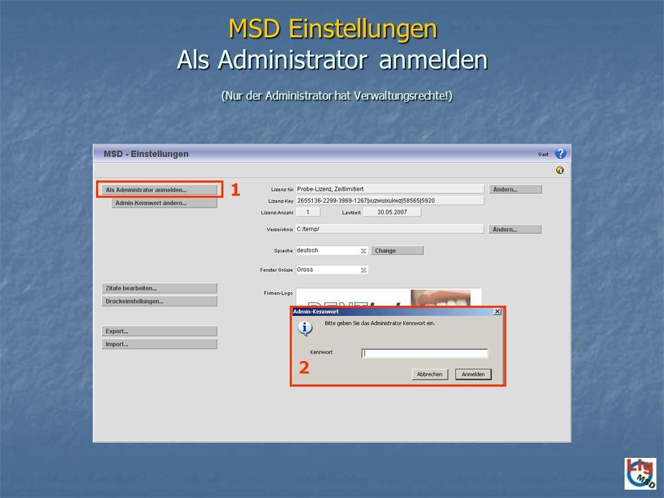 MSD Einstellungen Als Administrator anmelden (Nur der Administrator hat Verwaltungsrechte!)