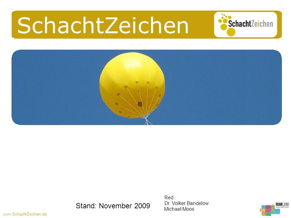 SchachtZeichen Stand: November 2009 Red.: Dr. Volker Bandelow