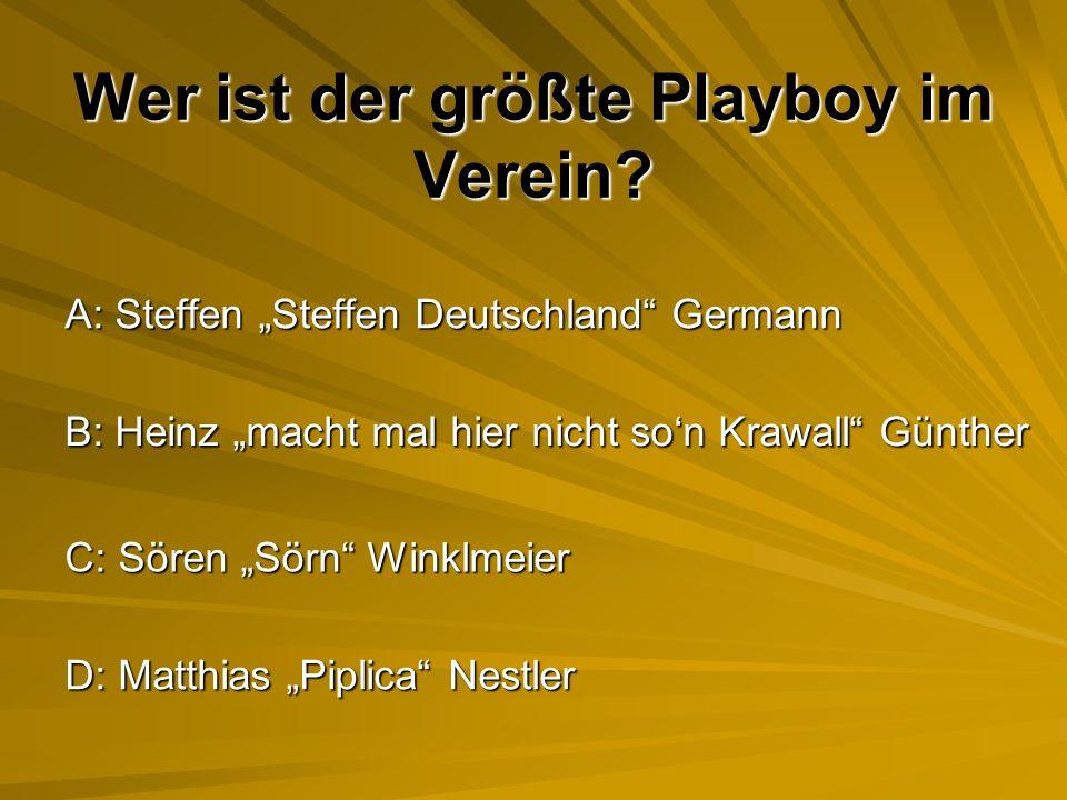 Wer ist der größte Playboy im Verein