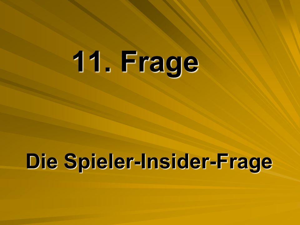 11. Frage Die Spieler-Insider-Frage