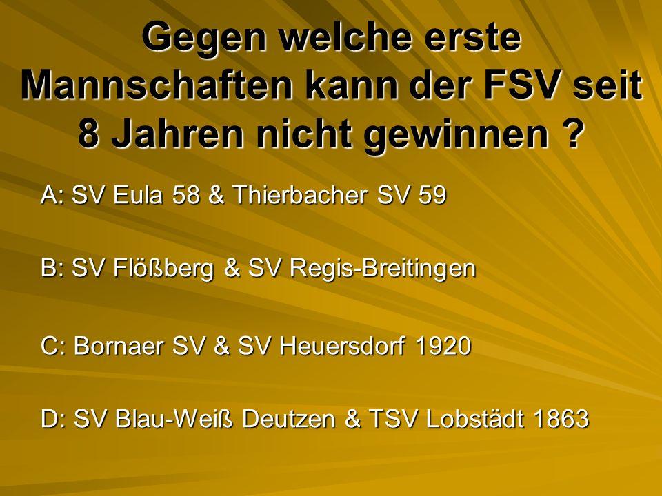 Gegen welche erste Mannschaften kann der FSV seit 8 Jahren nicht gewinnen