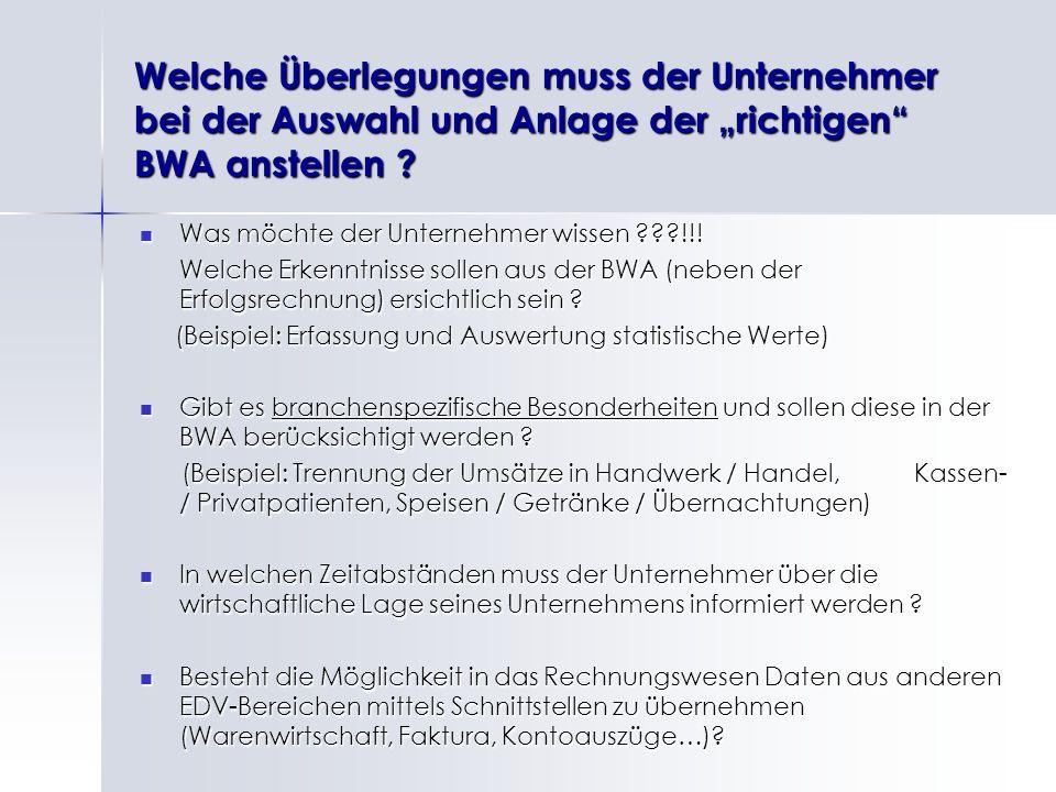"""Welche Überlegungen muss der Unternehmer bei der Auswahl und Anlage der """"richtigen BWA anstellen"""