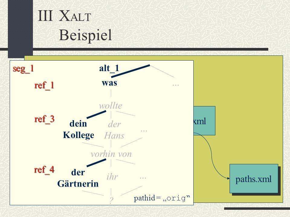 III XALT Beispiel seg_1 alt_1 base.xml was ... ref_1 wollte ref.xml