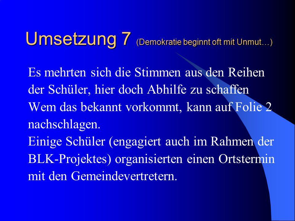 Umsetzung 7 (Demokratie beginnt oft mit Unmut…)