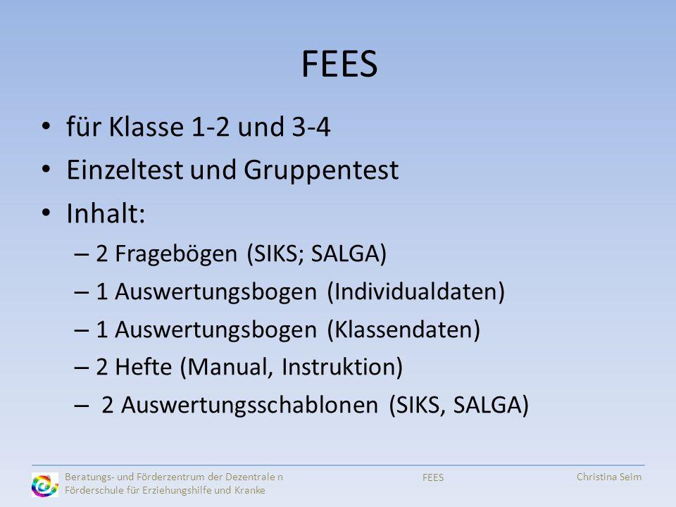 FEES für Klasse 1-2 und 3-4 Einzeltest und Gruppentest Inhalt: