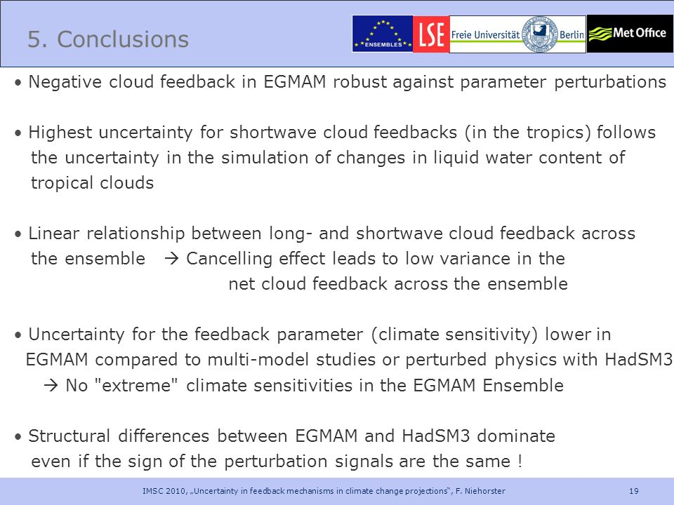 5. Conclusions Negative cloud feedback in EGMAM robust against parameter perturbations.