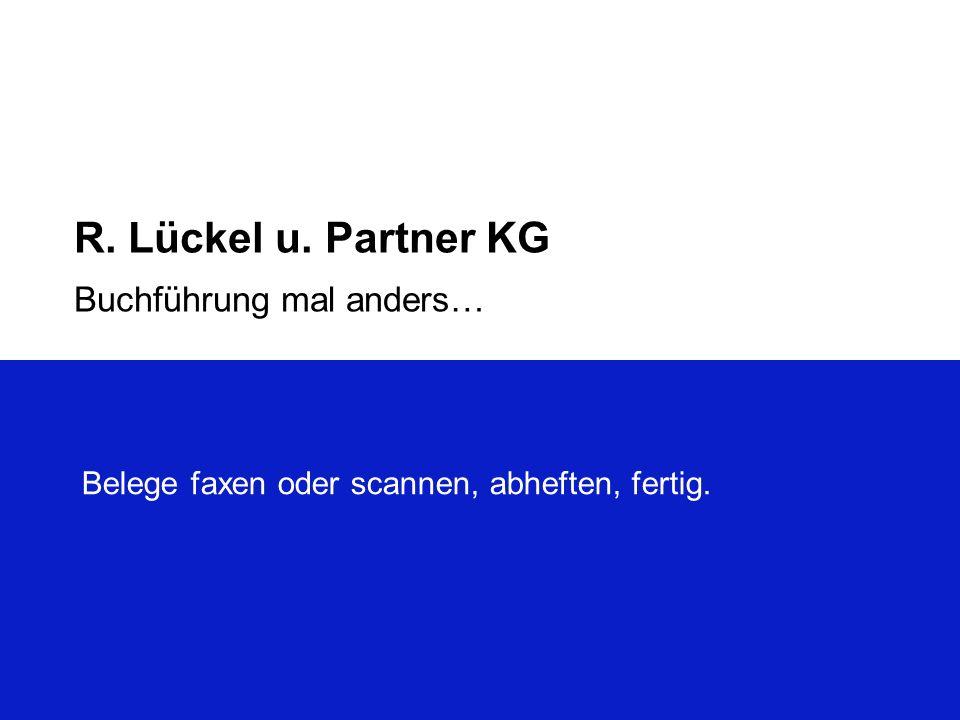 R. Lückel u. Partner KG Buchführung mal anders…
