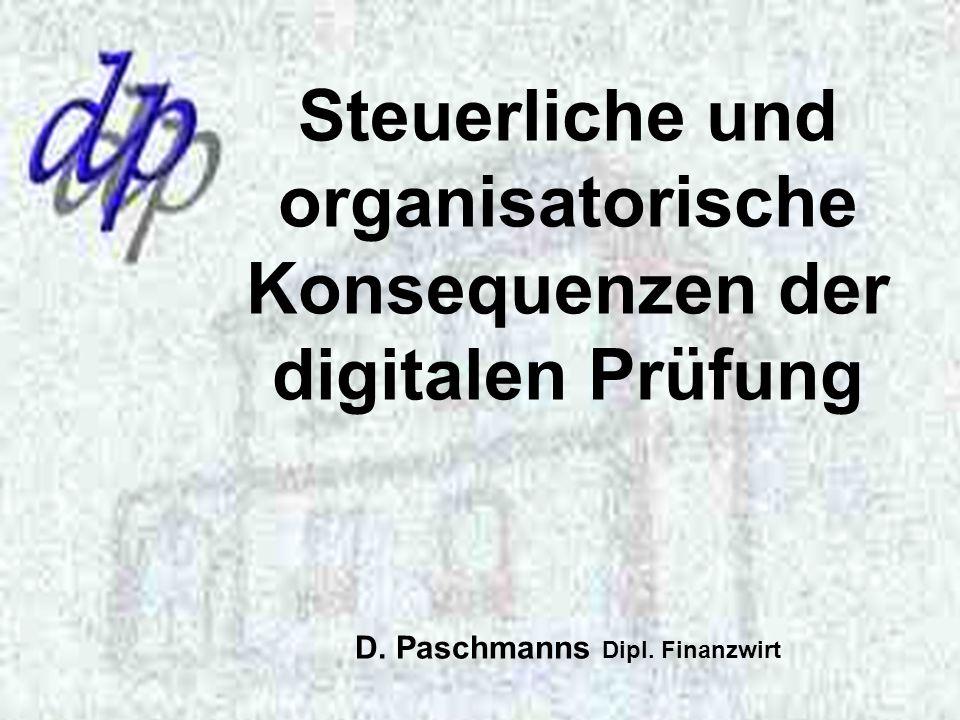 Steuerliche und organisatorische Konsequenzen der digitalen Prüfung D