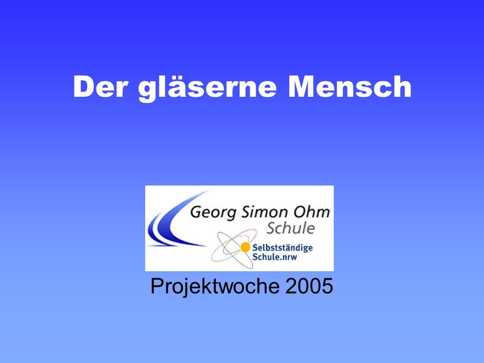Der gläserne Mensch Projektwoche 2005