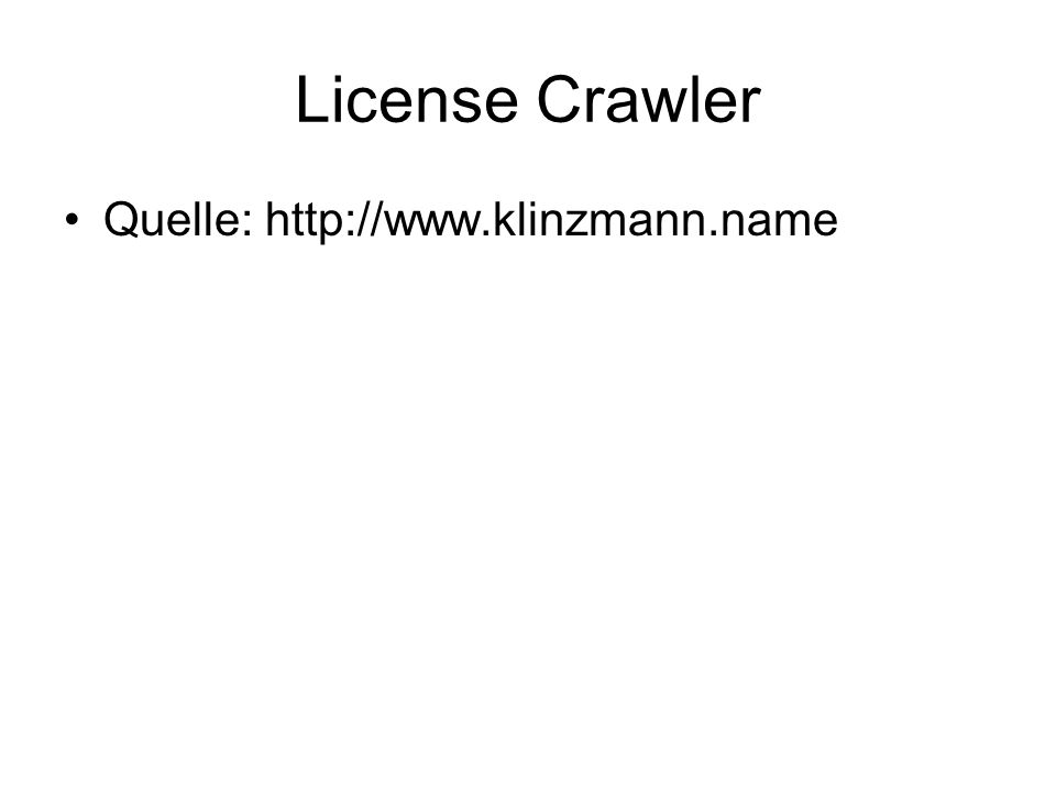 License Crawler Quelle: http://www.klinzmann.name