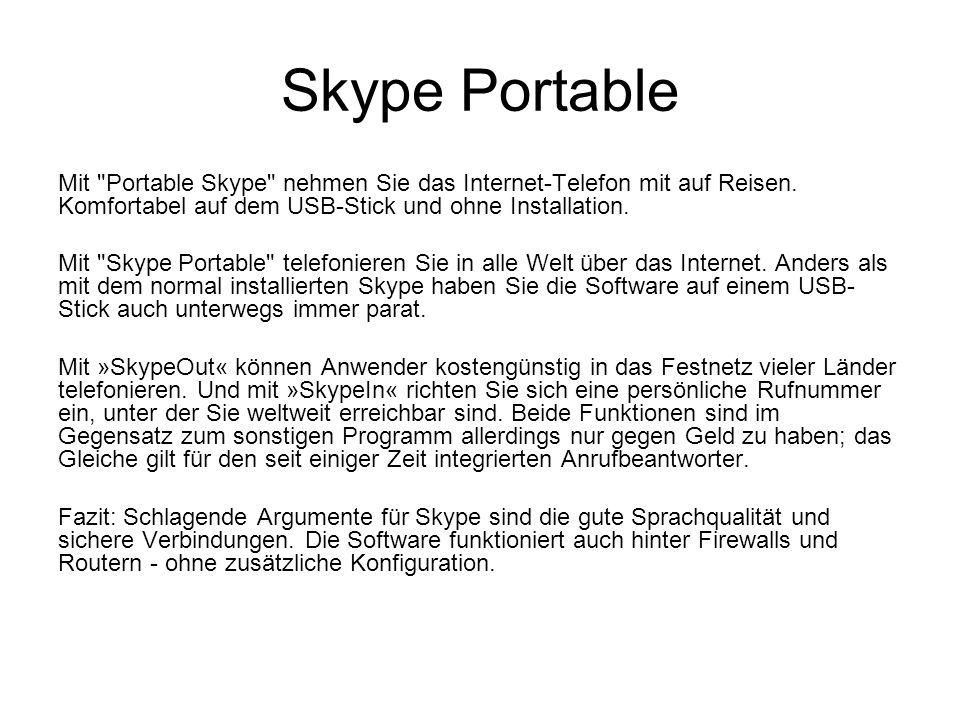 Skype Portable Mit Portable Skype nehmen Sie das Internet-Telefon mit auf Reisen. Komfortabel auf dem USB-Stick und ohne Installation.