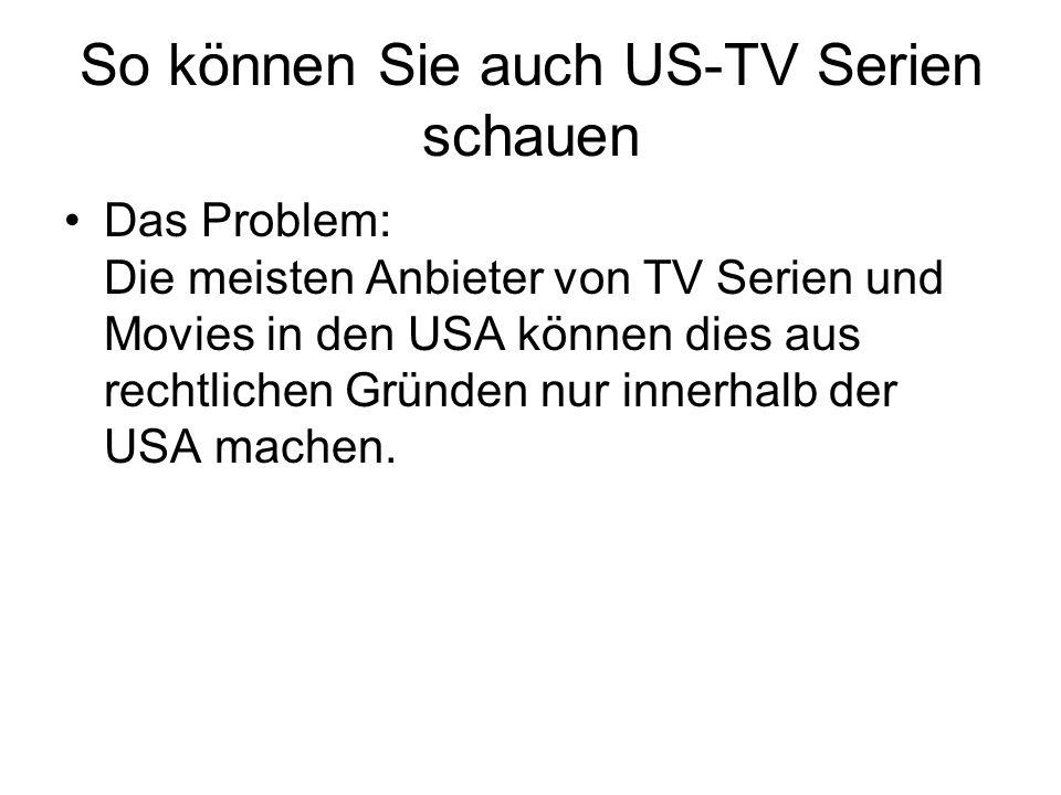 So können Sie auch US-TV Serien schauen