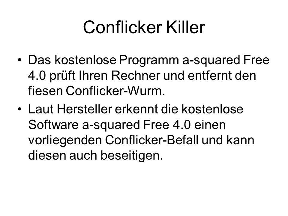 Conflicker Killer Das kostenlose Programm a-squared Free 4.0 prüft Ihren Rechner und entfernt den fiesen Conflicker-Wurm.