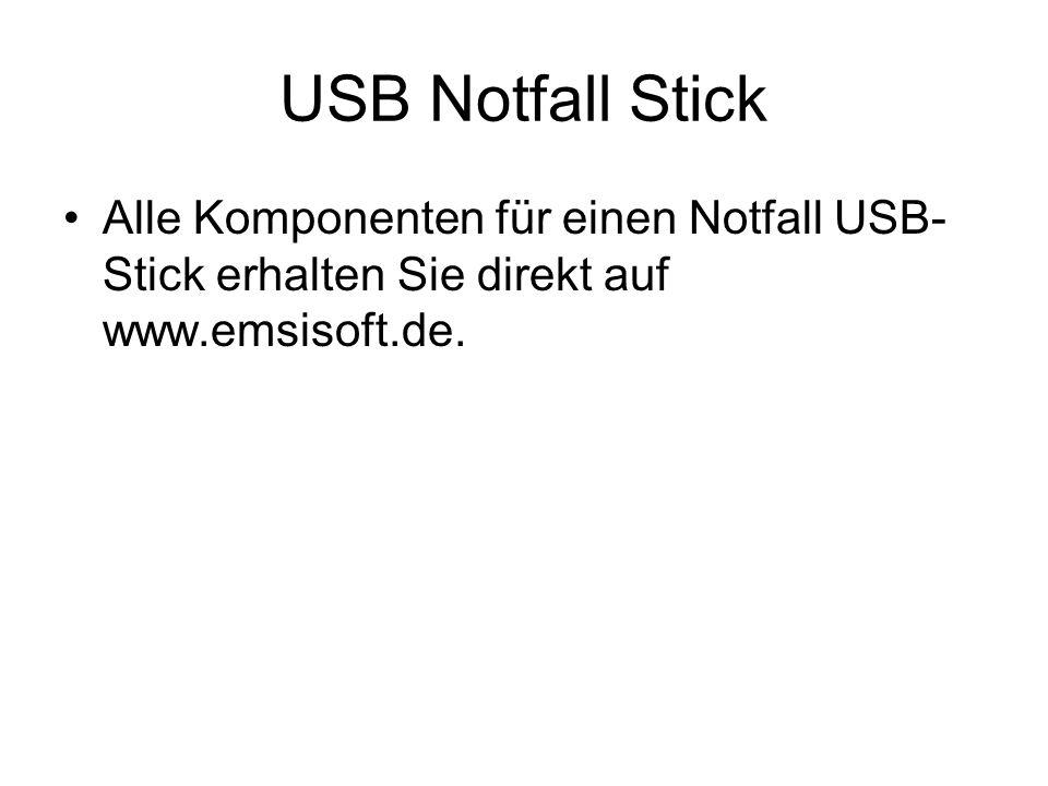 USB Notfall Stick Alle Komponenten für einen Notfall USB-Stick erhalten Sie direkt auf www.emsisoft.de.