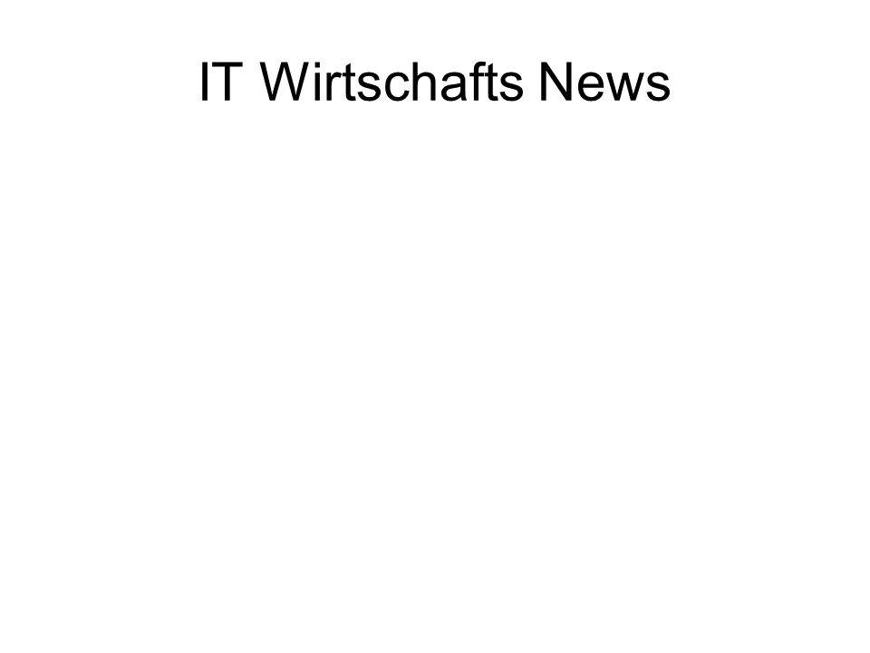 IT Wirtschafts News