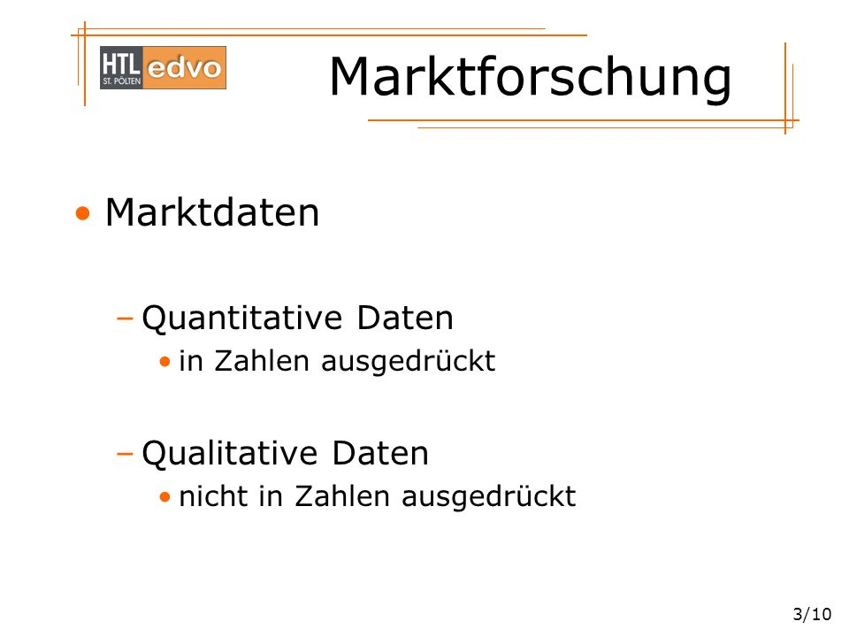Marktdaten Quantitative Daten Qualitative Daten in Zahlen ausgedrückt