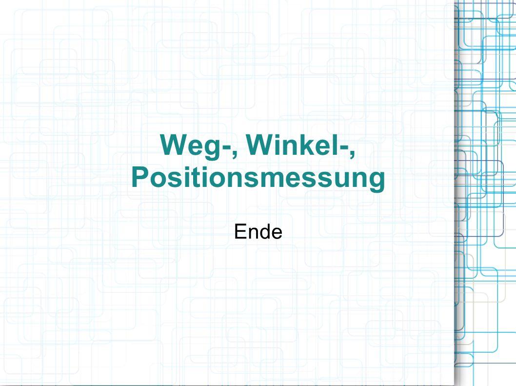 Weg-, Winkel-, Positionsmessung