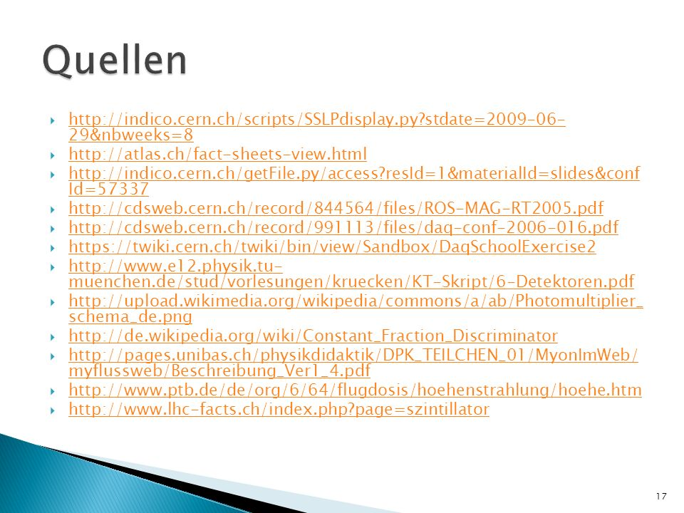 Quellen http://indico.cern.ch/scripts/SSLPdisplay.py stdate=2009-06- 29&nbweeks=8. http://atlas.ch/fact-sheets-view.html.