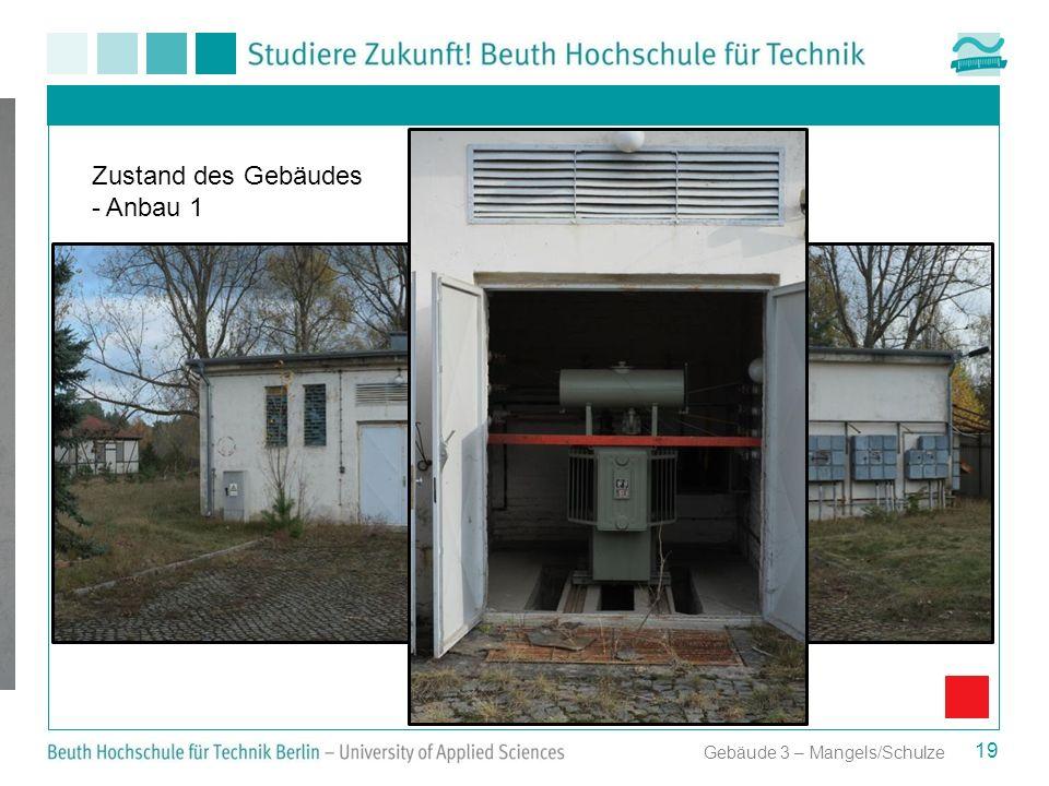 Zustand des Gebäudes - Anbau 1 Gebäude 3 – Mangels/Schulze
