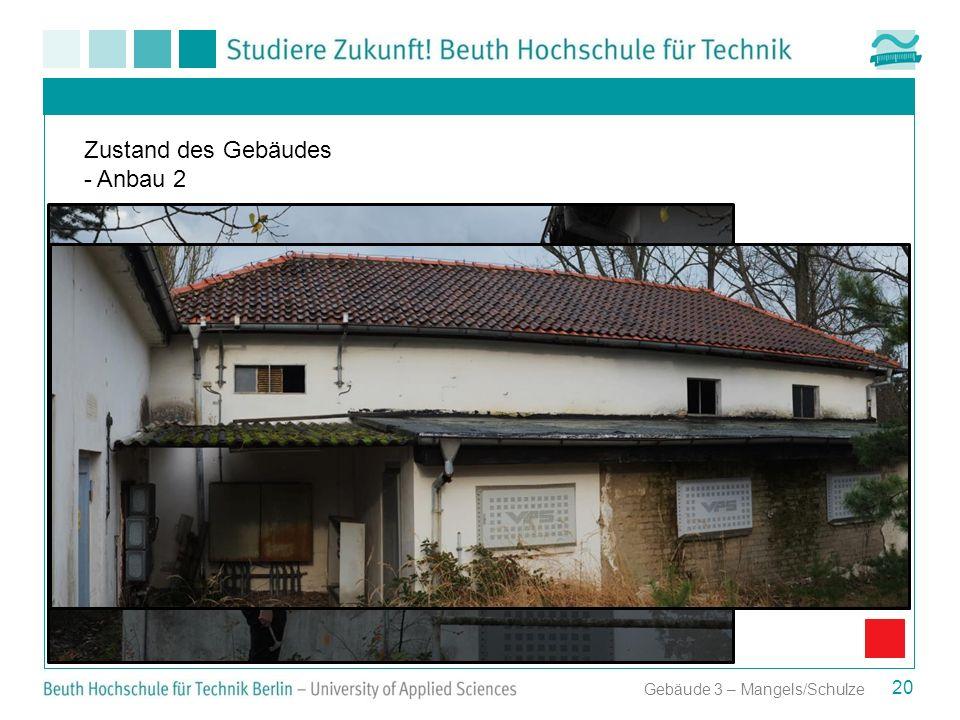 Zustand des Gebäudes - Anbau 2 Gebäude 3 – Mangels/Schulze