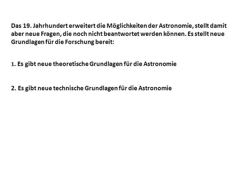 2. Es gibt neue technische Grundlagen für die Astronomie