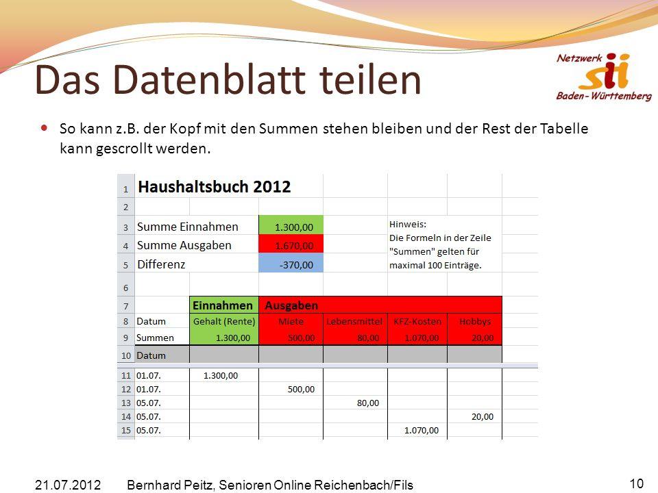 Das Datenblatt teilen So kann z.B. der Kopf mit den Summen stehen bleiben und der Rest der Tabelle kann gescrollt werden.