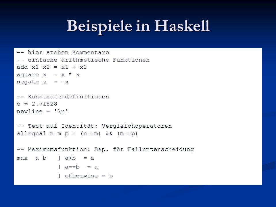 Beispiele in Haskell -- hier stehen Kommentare
