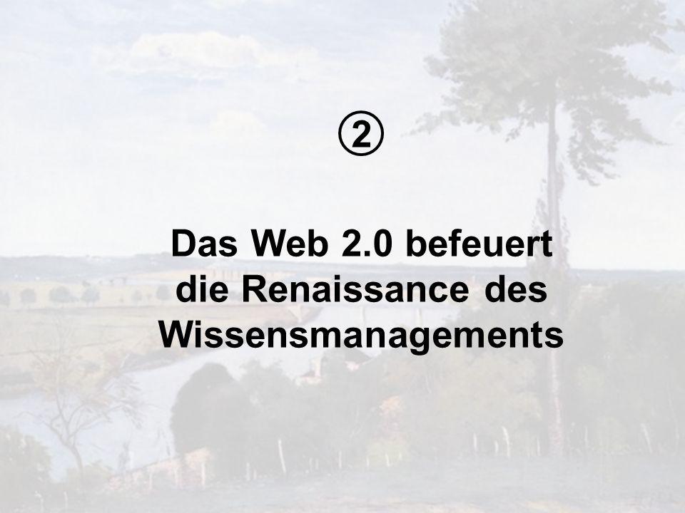 Das Web 2.0 befeuert die Renaissance des Wissensmanagements