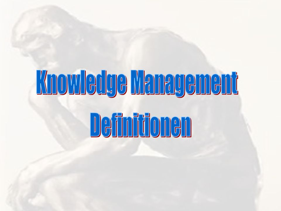 Knowledge Management Definitionen PROJECT CONSULT Unternehmensberatung