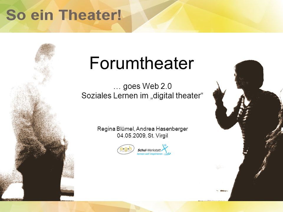 "Forumtheater … goes Web 2.0 Soziales Lernen im ""digital theater"