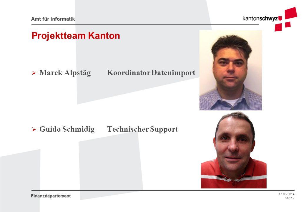 Projektteam Kanton Marek Alpstäg Koordinator Datenimport