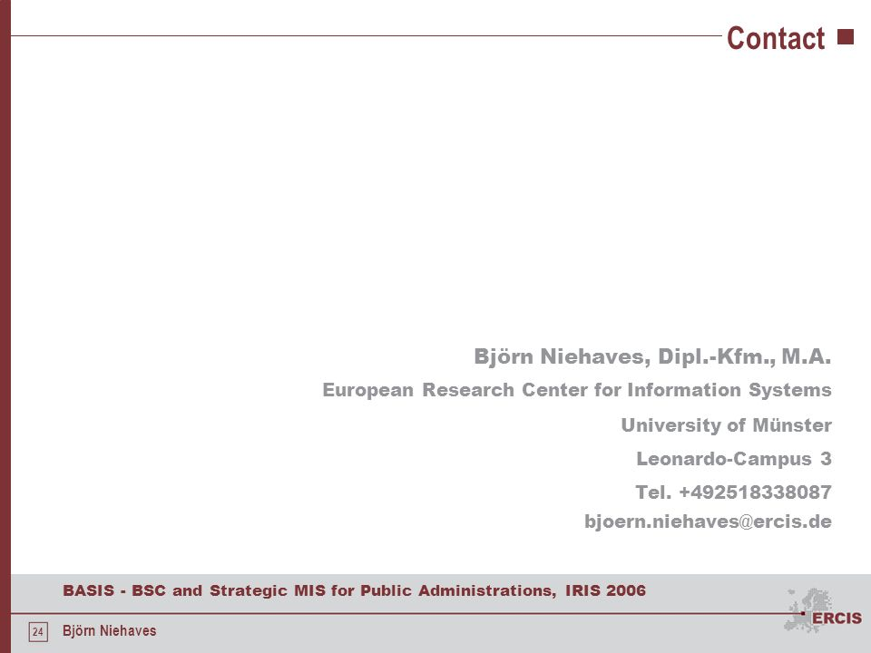 Contact Björn Niehaves, Dipl.-Kfm., M.A. European Research Center for Information Systems. University of Münster.