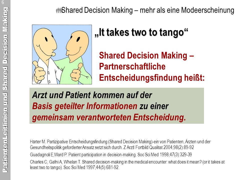 """It takes two to tango Shared Decision Making – Partnerschaftliche"