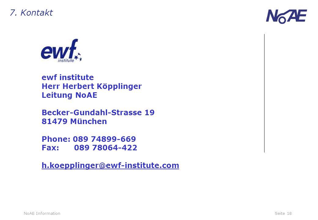 7. Kontakt ewf institute Herr Herbert Köpplinger Leitung NoAE
