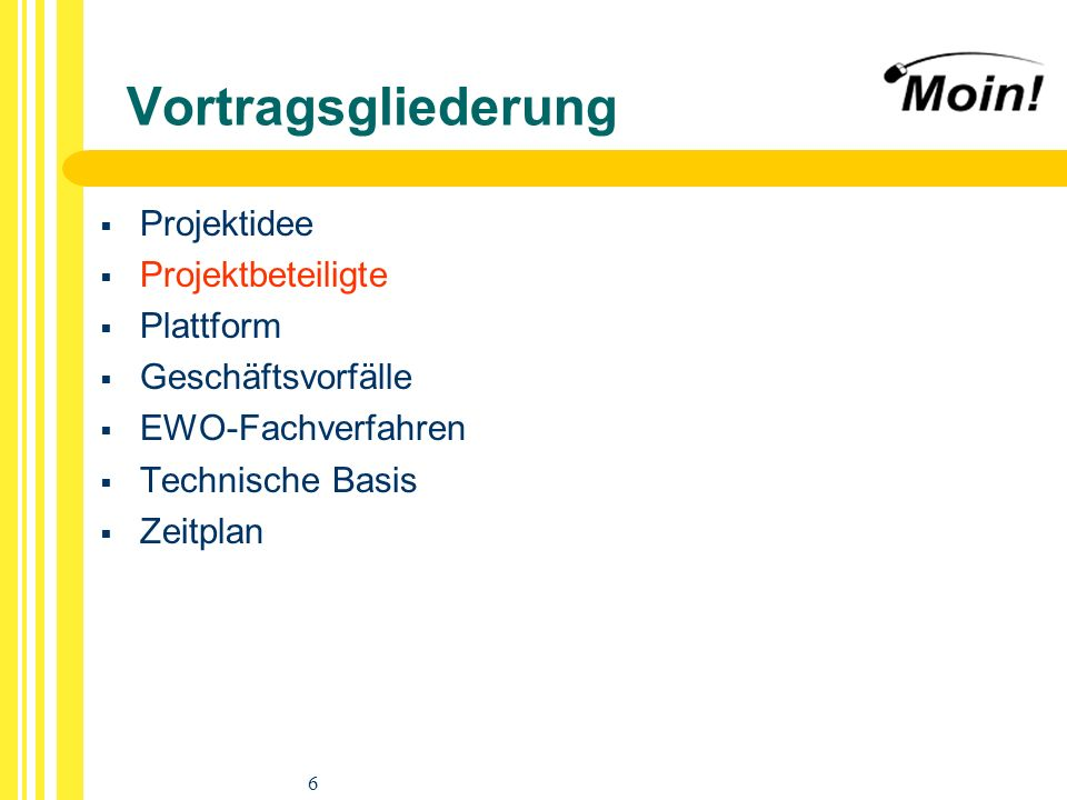 Vortragsgliederung Projektidee Projektbeteiligte Plattform