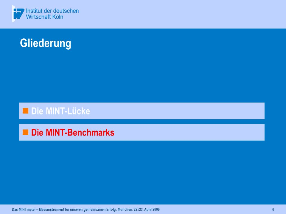 Gliederung Die MINT-Lücke Die MINT-Benchmarks 31.03.2017