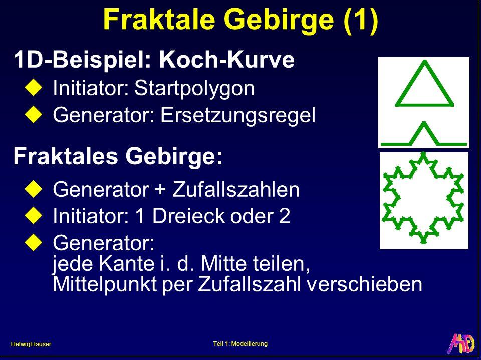 Fraktale Gebirge (1) 1D-Beispiel: Koch-Kurve Fraktales Gebirge: