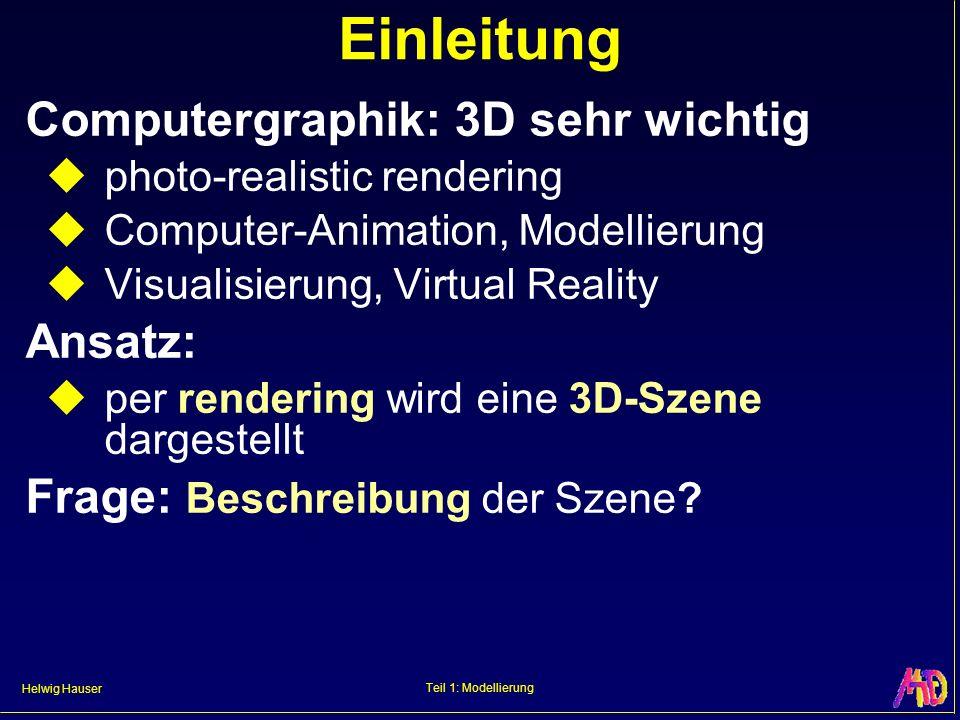 Einleitung Computergraphik: 3D sehr wichtig Ansatz:
