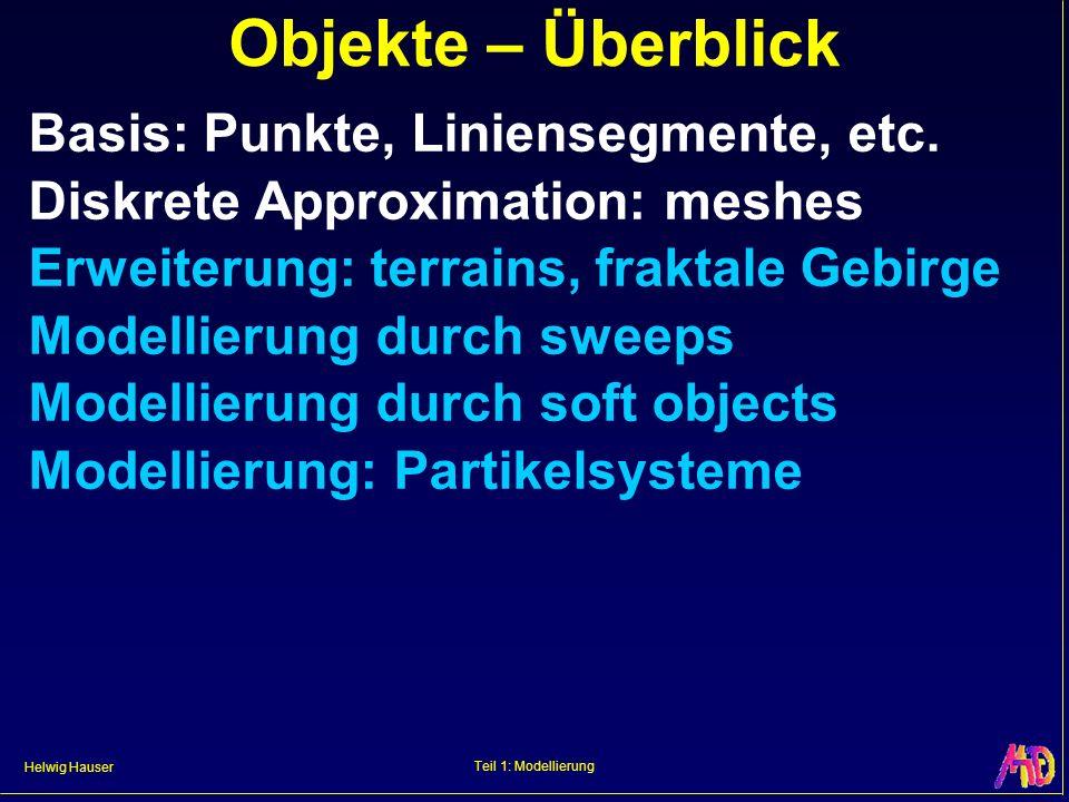 Objekte – Überblick Basis: Punkte, Liniensegmente, etc.