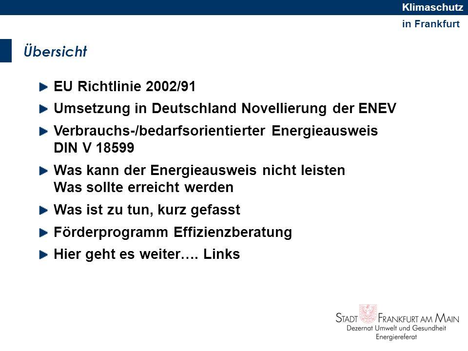 Übersicht EU Richtlinie 2002/91. Umsetzung in Deutschland Novellierung der ENEV. Verbrauchs-/bedarfsorientierter Energieausweis DIN V 18599.