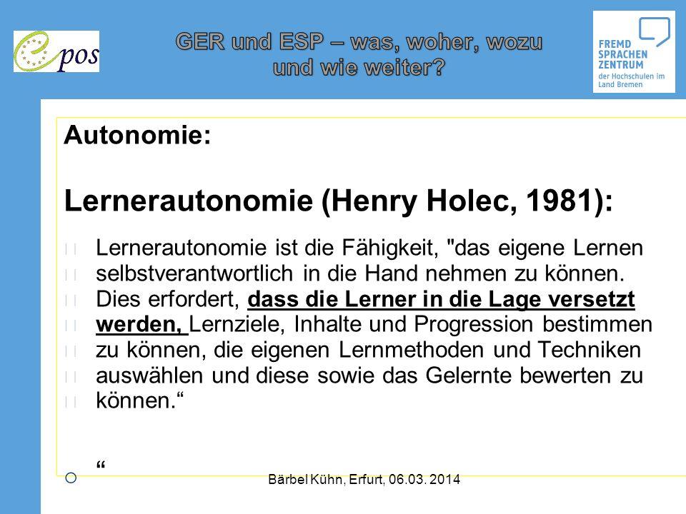 Lernerautonomie (Henry Holec, 1981):