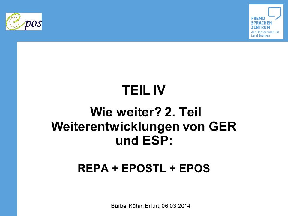 Weiterentwicklungen von GER und ESP: