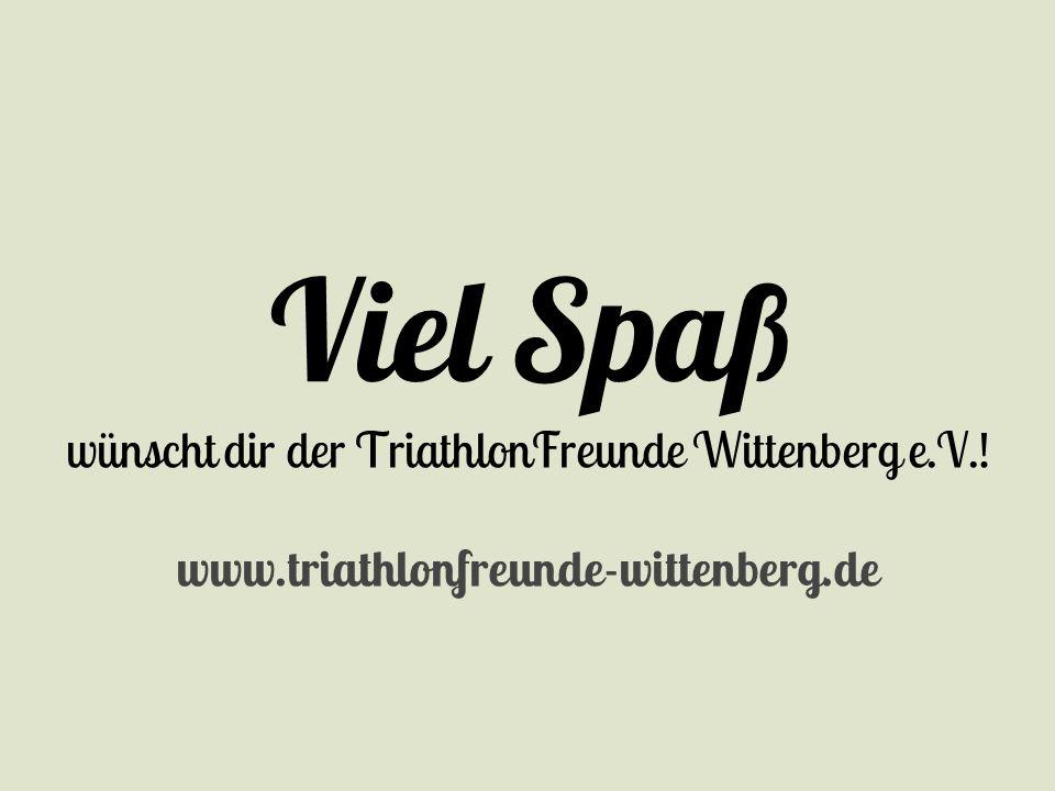 wünscht dir der TriathlonFreunde Wittenberg e.V.!