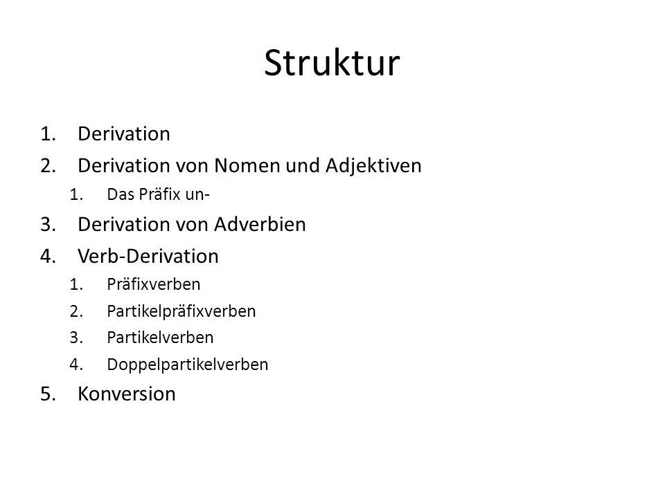 Struktur Derivation Derivation von Nomen und Adjektiven